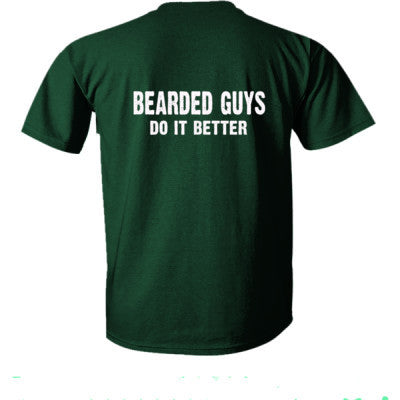 Bearded Guys Do It Better tshirt - Ultra-Cotton T-Shirt Back Print Only S-Forest- Cool Jerseys - 1