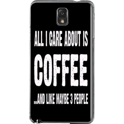 All i Care About is coffee And Like Maybe Three People - Samsung Note 3 Cover - FREE SHIPPING WITHIN USA OS-Clear- Cool Jerseys