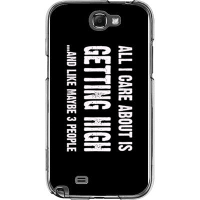 All i Care About is Getting High And Like Maybe Three People - Samsung Note 2 Cover - FREE SHIPPING WITHIN USA OS-Clear- Cool Jerseys