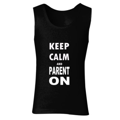 Keep Calm And Parent On - Ladies' Soft Style Tank Top S-Black- Cool Jerseys - 1