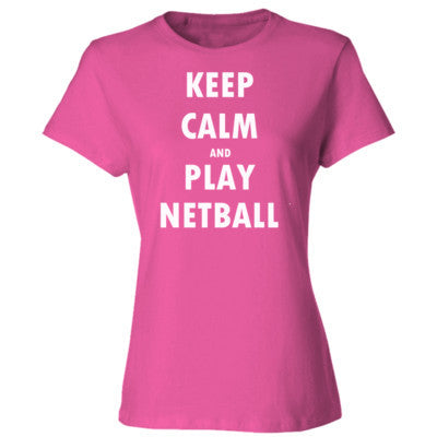 Keep Calm And Play Netball - Ladies' Cotton T-Shirt S-Wow Pink- Cool Jerseys - 1
