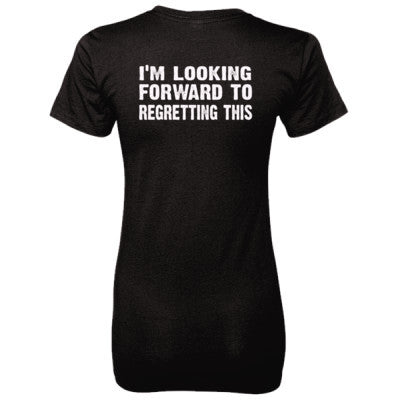 Im Looking Forward To Regretting This Tshirt - Ladies' 100% Ringspun Cotton nano-T® Back Print Only S-Black- Cool Jerseys - 1