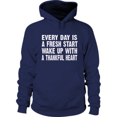 Every Day is a fresh start,wake up with a thankful heart Hoodie S-Navy- Cool Jerseys - 1