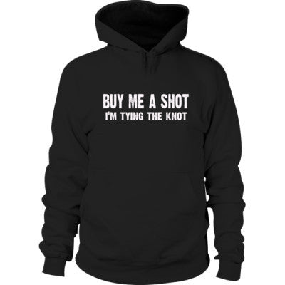 Buy Me A Shot, Im Tying The Knot Hoodie S-Black- Cool Jerseys - 1