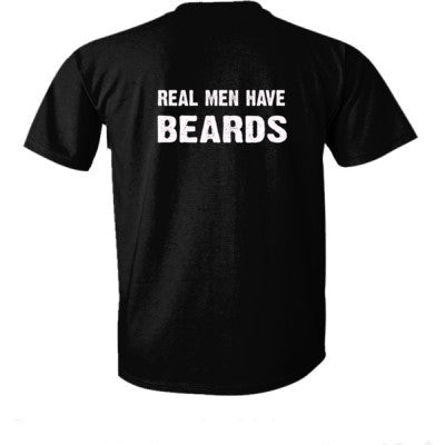 Real Men Have Beards tshirt - Ultra-Cotton T-Shirt Back Print Only S-Real black- Cool Jerseys - 1