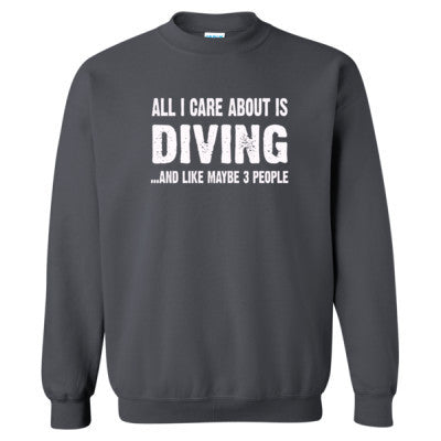 All i Care About Diving and Like Maybe Three People tshirt - Heavy Blend™ Crewneck Sweatshirt - Cool Jerseys - 1