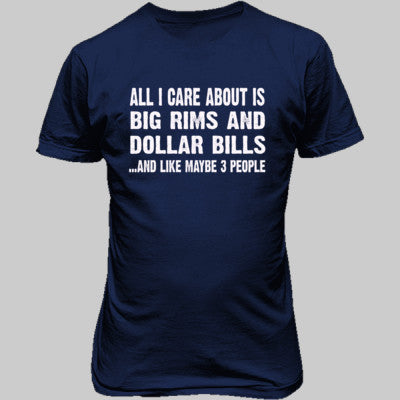 All i Care About Is Big Rims And Dollar Bills tshirt - Unisex T-Shirt FRONT Print S-Metro Blue- Cool Jerseys - 1