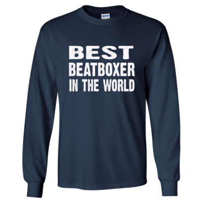 Best Beatboxer In The World - Long Sleeve T-Shirt - Cool Jerseys - 1