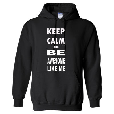 Keep Calm and Be Awesome Like Me - Heavy Blend™ Hooded Sweatshirt S-Black- Cool Jerseys - 1