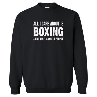 All i Care About Boxing And Like Maybe Three People tshirt - Heavy Blend™ Crewneck Sweatshirt S-Black- Cool Jerseys - 1