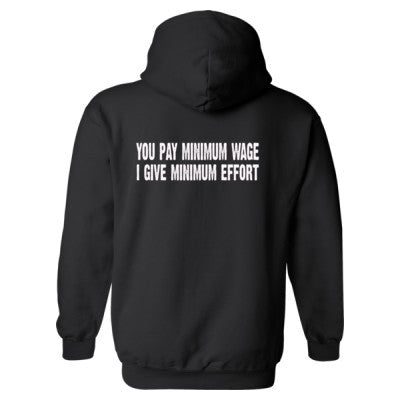 You pay me minimum wage i give minimum effort Heavy Blend™ Hooded Sweatshirt BACK ONLY S-Black- Cool Jerseys - 1