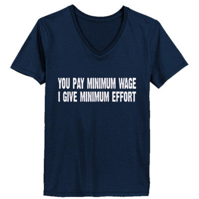 You pay me minimum wage i give minimum effort tshirt - Ladies' V-Neck T-Shirt XS-Navy- Cool Jerseys - 1