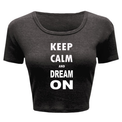 Keep Calm And Dream On - Ladies' Crop Top - Cool Jerseys - 1