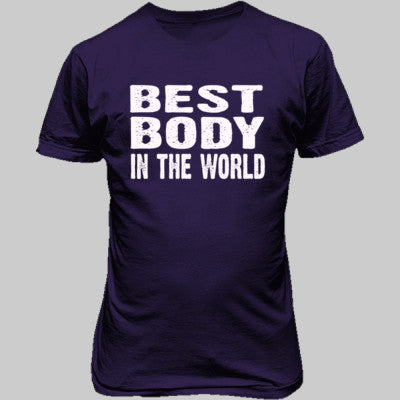 Best Body In The World - Unisex T-Shirt FRONT Print - Cool Jerseys - 1