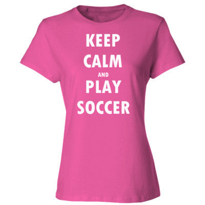 Keep Calm And Play Soccer - Ladies' Cotton T-Shirt S-Wow Pink- Cool Jerseys - 1