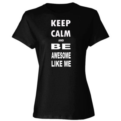 Keep Calm and Be Awesome Like Me - Ladies' Cotton T-Shirt S-Black- Cool Jerseys - 1
