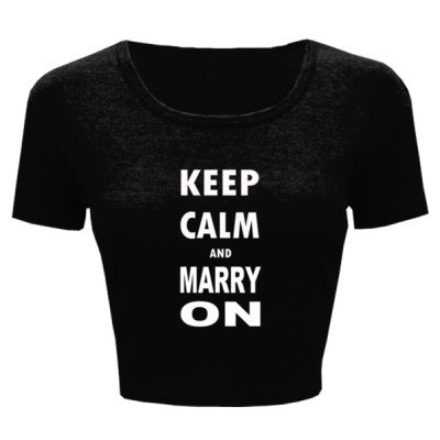 Keep Calm And Marry On - Ladies' Crop Top - Cool Jerseys - 1