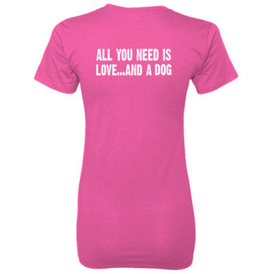 All you need is love and a dog tshirt - Ladies' 100% Ringspun Cotton nano-T® Back Print Only - Cool Jerseys - 1