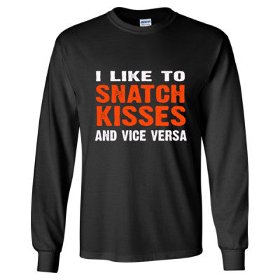 I Like To Snatch Kisses And Vice Versa tshirt - Long Sleeve T-Shirt S-Black- Cool Jerseys - 1