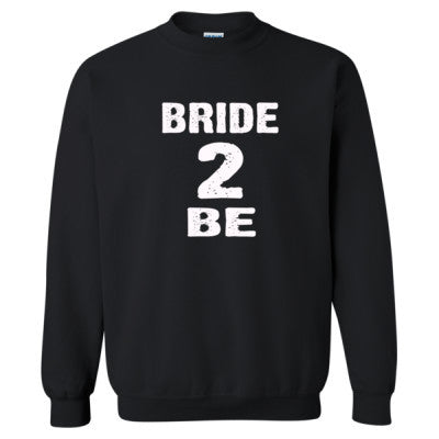 Bride To Be Tshirt - Heavy Blend™ Crewneck Sweatshirt S-Black- Cool Jerseys - 1
