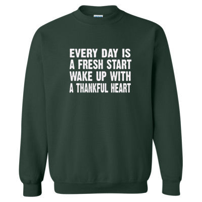 Every Day is a fresh start,wake up with a thankful heart tshirt - Heavy Blend™ Crewneck Sweatshirt S-Forest- Cool Jerseys - 1