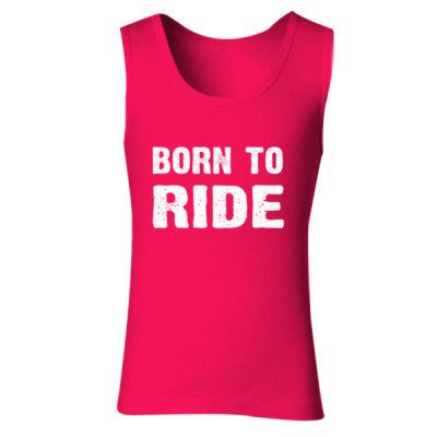Born To Ride Tshirt - Ladies' Soft Style Tank Top S-Cherry Red- Cool Jerseys - 1