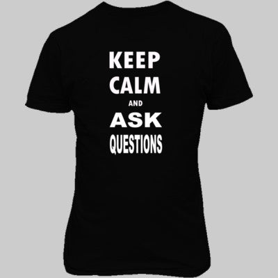 Keep Calm and Ask Questions  - Unisex T-Shirt FRONT Print S-Real black- Cool Jerseys - 1