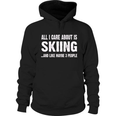 All i Care About Skiing And Like Maybe Three People Hoodie S-Black- Cool Jerseys - 1