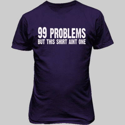 99 problems but this shirt aint one - Unisex T-Shirt FRONT Print S-Purple- Cool Jerseys - 1