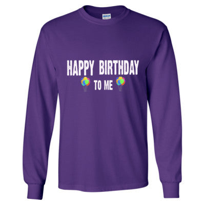 Happy birthday To Me - Long Sleeve T-Shirt S-Purple- Cool Jerseys - 1
