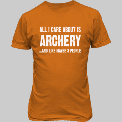 All i Care About Is Archery And Like Maybe Three People tshirt - Unisex T-Shirt FRONT Print S-Safety Orange- Cool Jerseys - 1