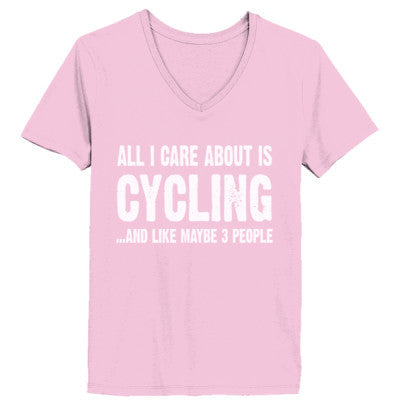 All i Care About Cycling And Like Maybe Three People tshirt - Ladies' V-Neck T-Shirt - Cool Jerseys - 1