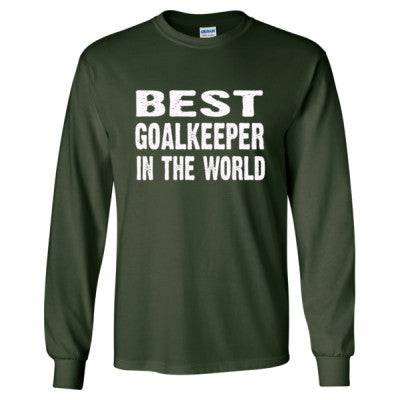 Best Goalkeeper In The World - Long Sleeve T-Shirt S-Forest Green- Cool Jerseys - 1