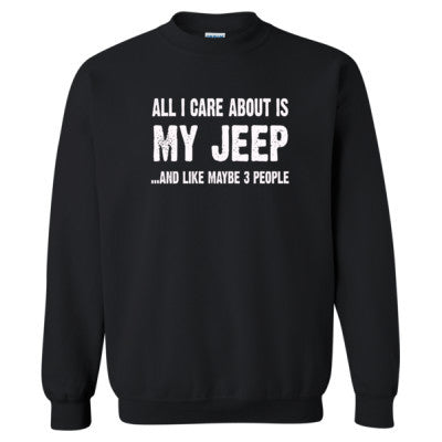 All i Care About Is My Jeep tshirt - Heavy Blend™ Crewneck Sweatshirt S-Black- Cool Jerseys - 1