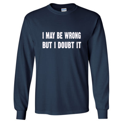 I may be wrong but i doubt it tshirt - Long Sleeve T-Shirt S-Navy- Cool Jerseys - 1