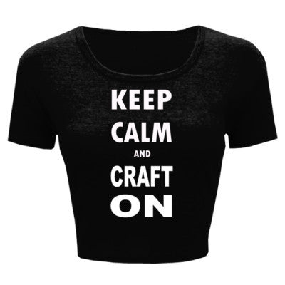 Keep Calm And Craft On - Ladies' Crop Top - Cool Jerseys - 1