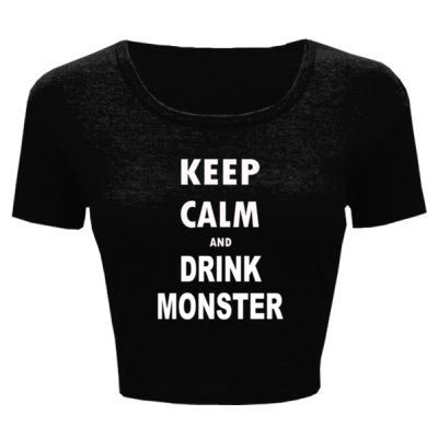 Keep Calm And Drink Monster - Ladies' Crop Top - Cool Jerseys - 1