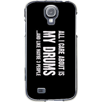 All i Care About is my drums And Like Maybe Three People - Samsung S4 Phone Cover - FREE SHIPPING WITHIN USA OS-Clear- Cool Jerseys