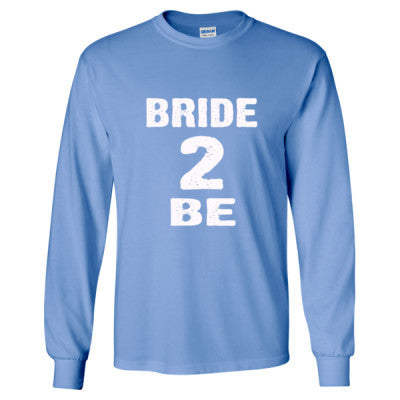 Bride To Be Tshirt - Long Sleeve T-Shirt S-Carolina Blue- Cool Jerseys - 1