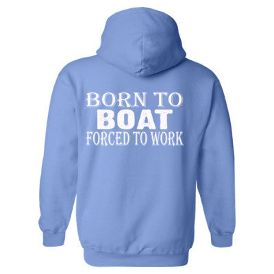 Born to Boat forced to work Heavy Blend™ Hooded Sweatshirt BACK ONLY S-Carolina Blue- Cool Jerseys - 1