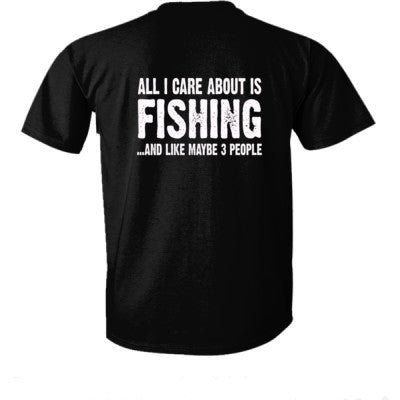 All i Care About Fishing And Like Maybe Three People tshirt - Ultra-Cotton T-Shirt Back Print Only S-Real black- Cool Jerseys - 1