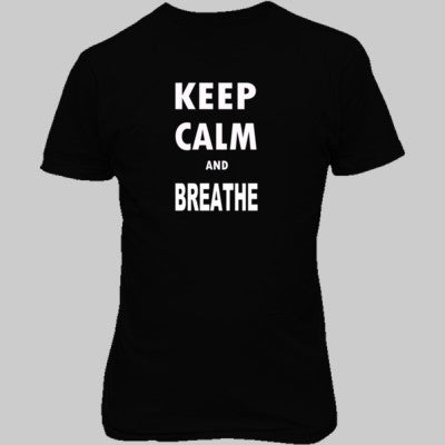 Keep Calm and Breathe - Unisex T-Shirt FRONT Print - Cool Jerseys - 1