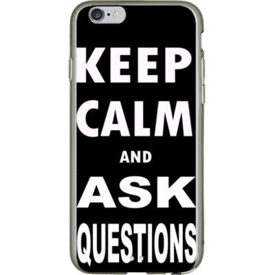 Keep calm and ask questions - iPhone 6 - 4.7 inch screen - FREE SHIPPING WITHIN USA OS-Clear- Cool Jerseys