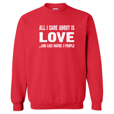 All i Care About Is Love tshirt - Heavy Blend™ Crewneck Sweatshirt S-Red- Cool Jerseys - 1