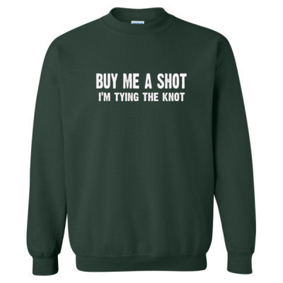 Buy Me A Shot, Im Tying The Knot Tshirt - Heavy Blend™ Crewneck Sweatshirt S-Forest- Cool Jerseys - 1