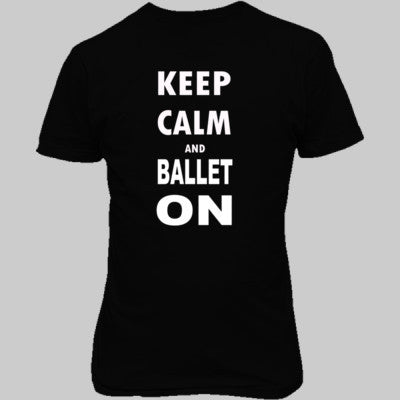 Keep Calm and Ballet On - Unisex T-Shirt FRONT Print - Cool Jerseys - 1