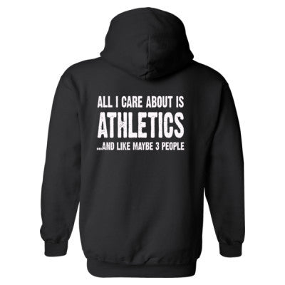 All i Care About Is Athletics And Like Maybe Three People Heavy Blend™ Hooded Sweatshirt BACK ONLY S-Black- Cool Jerseys - 1