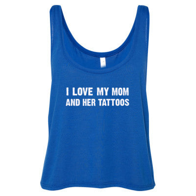 I Love My Mom And Her Tattoos Tshirt - Ladies' Cropped Tank Top S-True Royal- Cool Jerseys - 1