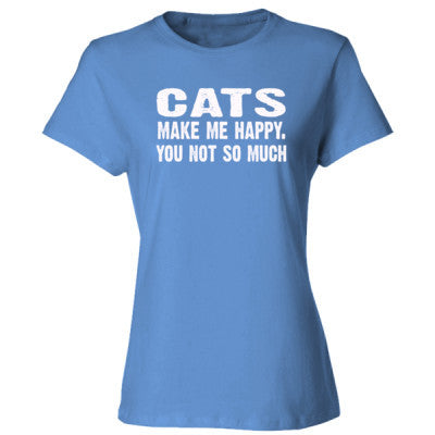 Cats Make me happy, you not so much tshirt - Ladies' Cotton T-Shirt S-Carolina Blue- Cool Jerseys - 1