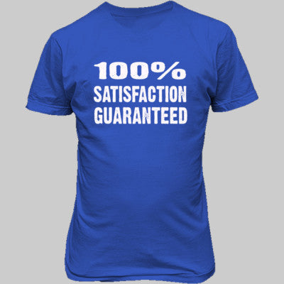100% Satisfaction Guaranteed tshirt - Unisex T-Shirt FRONT Print S-Antique Royal- Cool Jerseys - 1